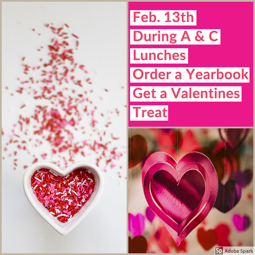 Hinton Yearbook sales during A&C lunches for $45, order and get a Valentines treat!