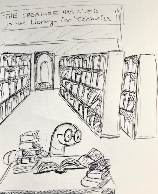 The Creature lived in the Library for Centuries